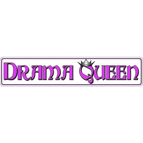 Drama Queen Drive Tin Street Sign
