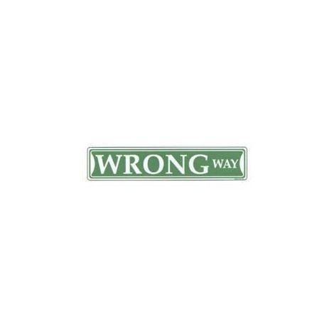 Wrong Way Tin Street Sign